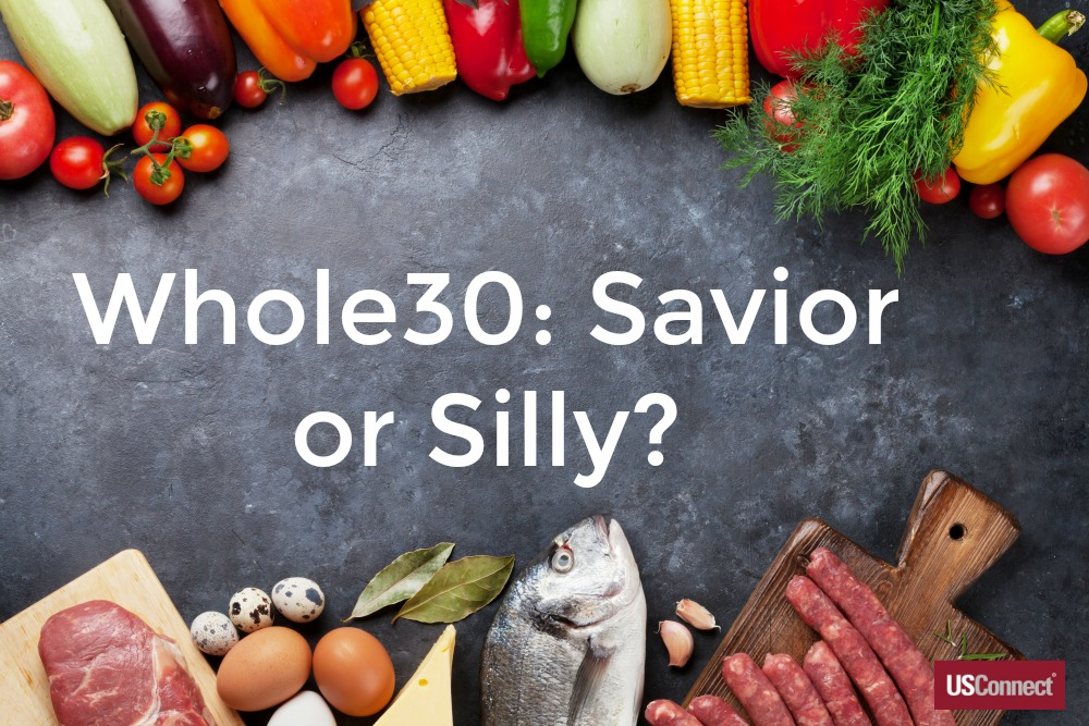 Whole30: Savior or Silly?