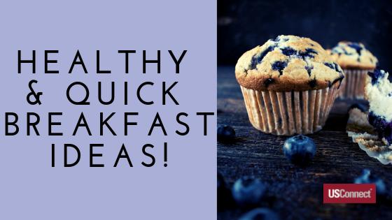 Healthy & Quick Breakfast Ideas